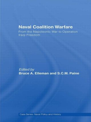 Naval Coalition Warfare: From the Napoleonic War to Operation Iraqi Freedom, 1st Edition (Paperback) book cover