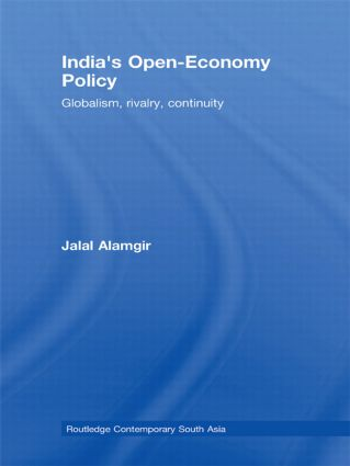 India's Open-Economy Policy: Globalism, Rivalry, Continuity, 1st Edition (Paperback) book cover