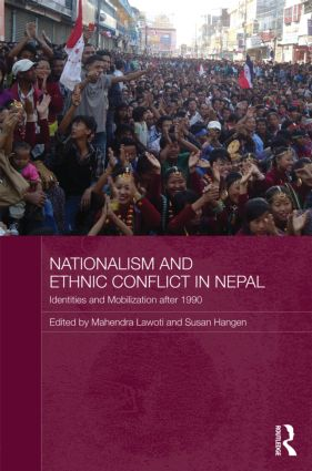 Transforming ethnic politics, transforming the Nepali polity: from peaceful nationalist mobilization to the rise of armed separatist groups
