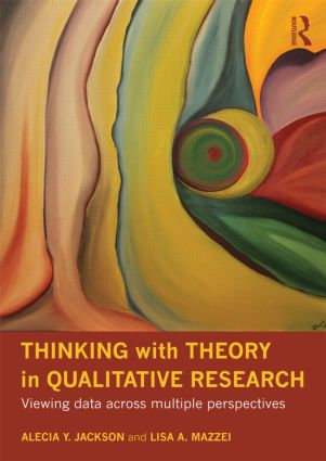 Thinking with Theory in Qualitative Research: Viewing Data Across Multiple Perspectives (Paperback) book cover