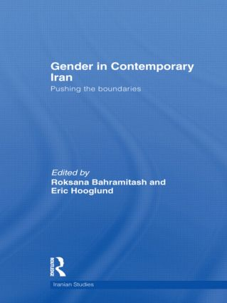 Gender in Contemporary Iran: Pushing the Boundaries (Hardback) book cover