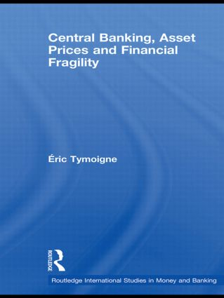 Central Banking, Asset Prices and Financial Fragility: 1st Edition (Paperback) book cover