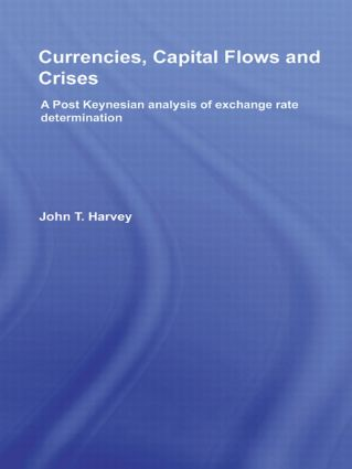 Currencies, Capital Flows and Crises: A post Keynesian analysis of exchange rate determination (Paperback) book cover