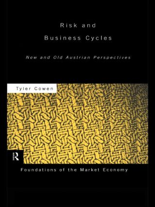 Risk and Business Cycles: New and Old Austrian Perspectives book cover