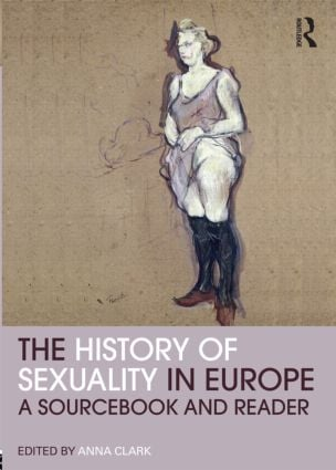 The History of Sexuality in Europe: A Sourcebook and Reader, 1st Edition (Paperback) book cover
