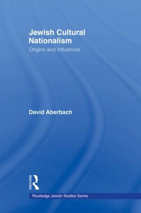 Jewish Cultural Nationalism: Origins and Influences, 1st Edition (Paperback) book cover