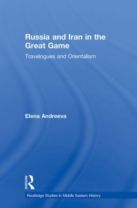 Russia and Iran in the Great Game: Travelogues and Orientalism (Paperback) book cover