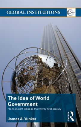 The Idea of World Government: From ancient times to the twenty-first century (Paperback) book cover