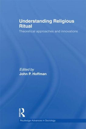Understanding Religious Ritual: Theoretical approaches and innovations (Hardback) book cover