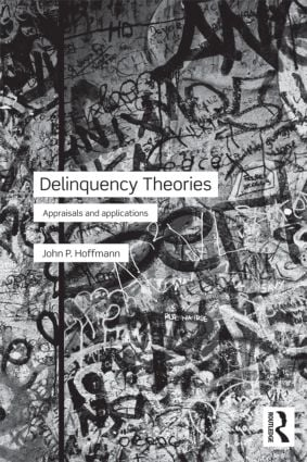 Delinquency Theories: Appraisals and applications book cover