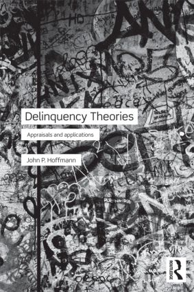 Delinquency Theories: Appraisals and applications (Paperback) book cover