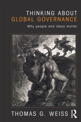 Thinking about Global Governance: Why People and Ideas Matter (Paperback) book cover