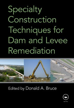 Specialty Construction Techniques for Dam and Levee Remediation (Hardback) book cover