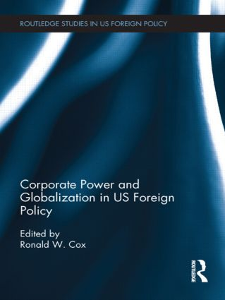Corporate Power and Globalization in US Foreign Policy: 1st Edition (Hardback) book cover