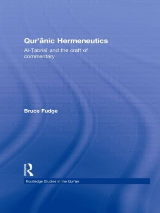 Qur'anic Hermeneutics: Al-Tabrisi and the Craft of Commentary (Hardback) book cover