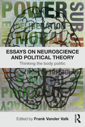 Essays on Neuroscience and Political Theory: Thinking the Body Politic, 1st Edition (e-Book) book cover