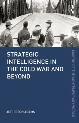 Strategic Intelligence in the Cold War and Beyond book cover