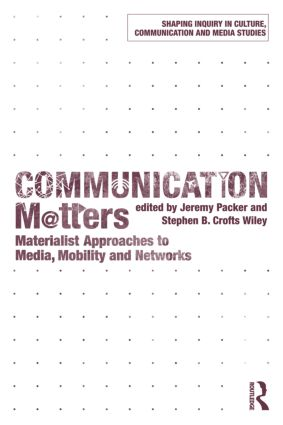 Communication Matters: Materialist Approaches to Media, Mobility and Networks book cover