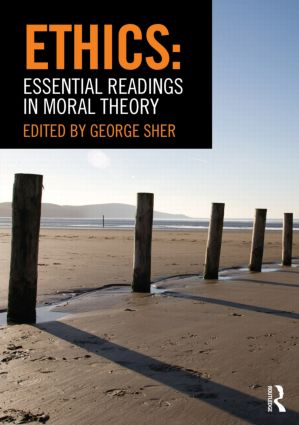 Ethics: Essential Readings in Moral Theory: 1st Edition (Paperback) book cover