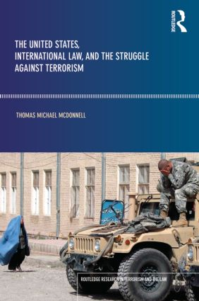 The United States, International Law and the Struggle against Terrorism book cover