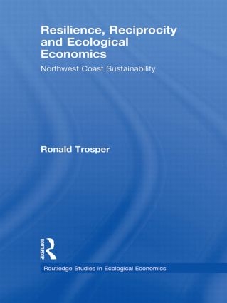 Resilience, Reciprocity and Ecological Economics: Northwest Coast Sustainability (Paperback) book cover