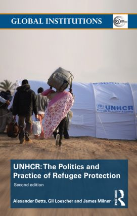 The United Nations High Commissioner for Refugees (UNHCR): The Politics and Practice of Refugee Protection, 2nd Edition (Paperback) book cover