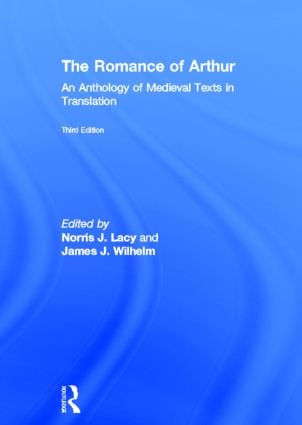 The Romance of Arthur: An Anthology of Medieval Texts in Translation book cover