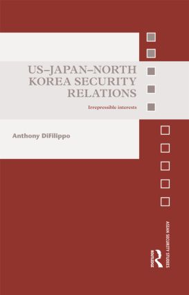 US-Japan-North Korea Security Relations: Irrepressible Interests (Hardback) book cover