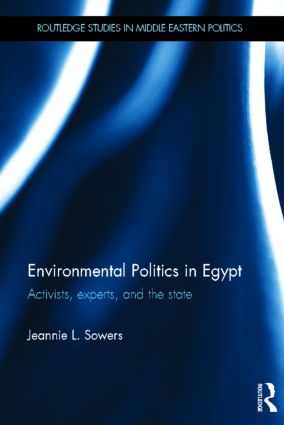 Environmental Politics in Egypt: Activists, Experts and the State (Hardback) book cover