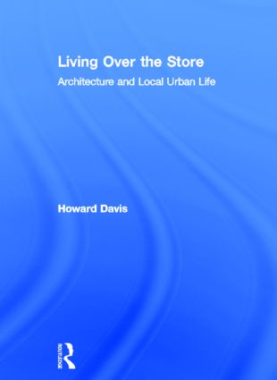 Living Over the Store: Architecture and Local Urban Life book cover