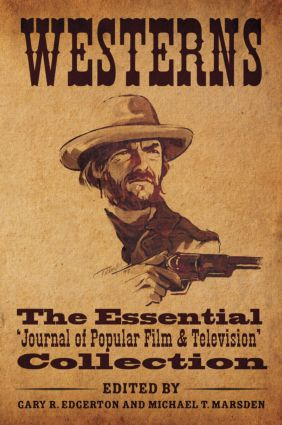 Westerns: The Essential 'Journal of Popular Film and Television' Collection (Paperback) book cover