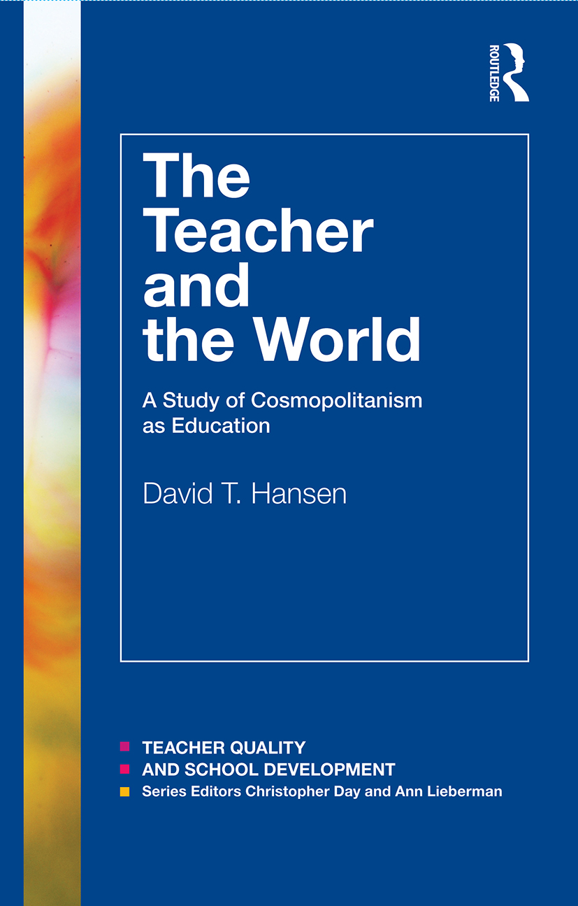 The Teacher and the World: A Study of Cosmopolitanism as Education (Paperback) book cover