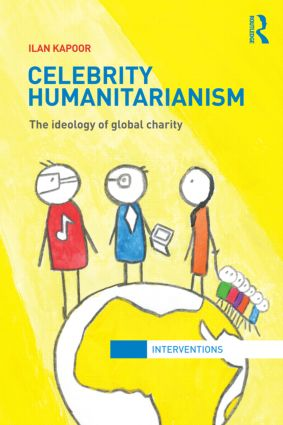 Celebrity Humanitarianism: The Ideology of Global Charity (Paperback) book cover