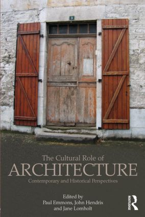 The Cultural Role of Architecture: Contemporary and Historical Perspectives (Paperback) book cover