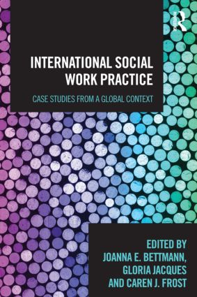International Social Work Practice: Case Studies from a Global Context, 1st Edition (Paperback) book cover