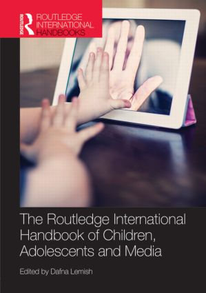 The Routledge International Handbook of Children, Adolescents and Media (Hardback) book cover
