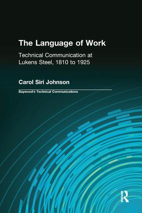 The Language of Work: Technical Communication at Lukens Steel, 1810 to 1925 book cover