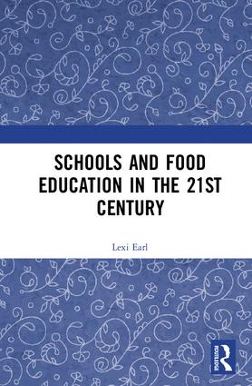 Schools and Food Education in the 21st Century: 1st Edition (Hardback) book cover