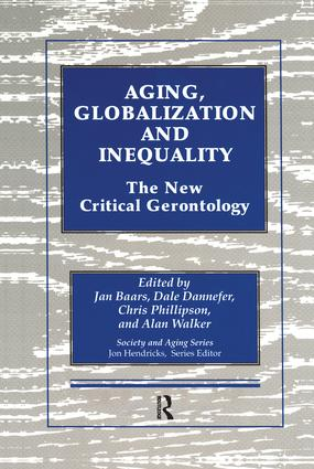 Aging, Globalization and Inequality: The New Critical Gerontology, 1st Edition (Paperback) book cover