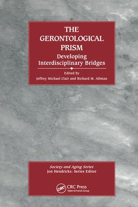 The Gerontological Prism: Developing Interdisciplinary Bridges: Developing Interdisciplinary Bridges book cover