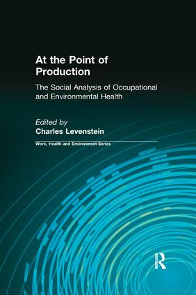 At the Point of Production: The Social Analysis of Occupational and Environmental Health, 1st Edition (Paperback) book cover