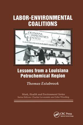 Labor-environmental Coalitions: Lessons from a Louisiana Petrochemical Region, 1st Edition (Paperback) book cover