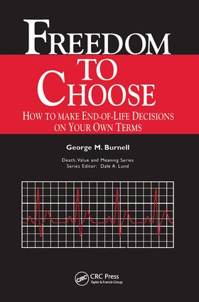 Freedom to Choose: How to Make End-of-life Decisions on Your Own Terms book cover