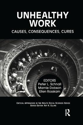 Unhealthy Work: Causes, Consequences, Cures book cover