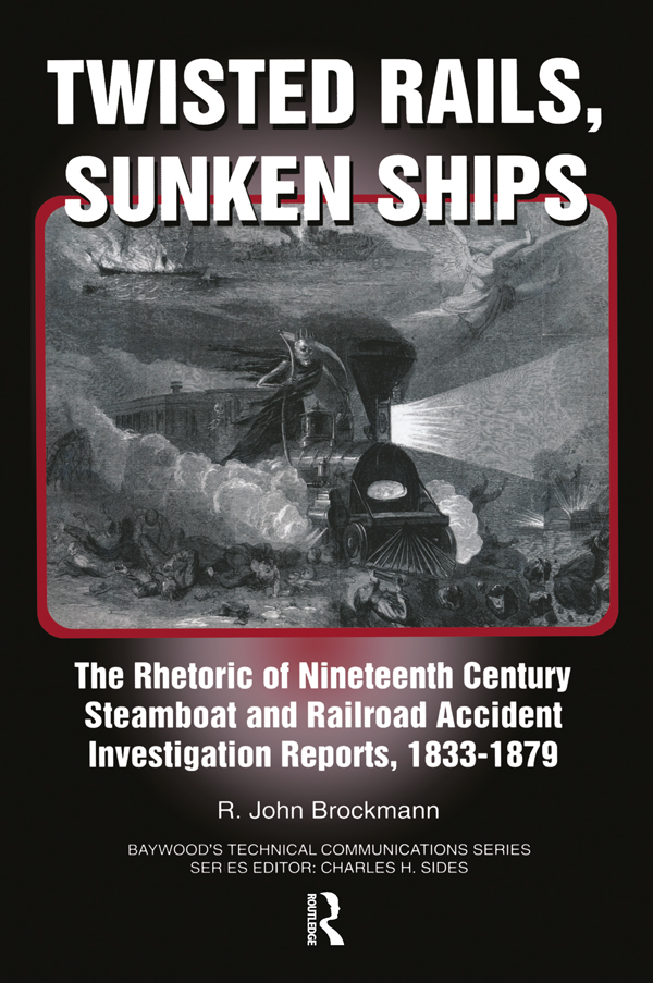 Twisted Rails, Sunken Ships: The Rhetoric of Nineteenth Century Steamboat and Railroad Accident Investigation Reports, 1833-1879 book cover