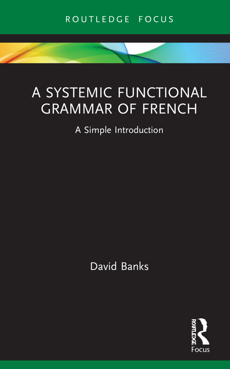 A Systemic Functional Grammar of French: A Simple Introduction (Hardback) book cover