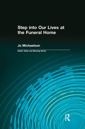 Step into Our Lives at the Funeral Home: 1st Edition (Paperback) book cover