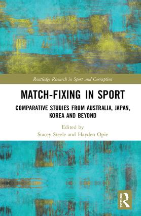 Match-Fixing in Sport: Comparative Studies from Australia, Japan, Korea and Beyond book cover