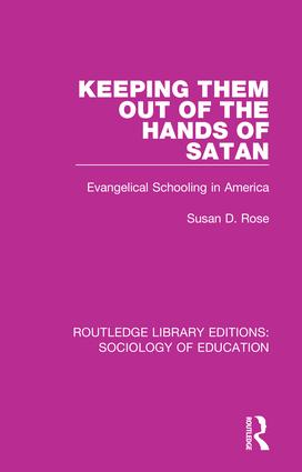 Keeping Them Out of the Hands of Satan: Evangelical Schooling in America, 1st Edition (Paperback) book cover