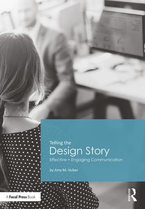 Telling the Design Story: Effective and Engaging Communication book cover